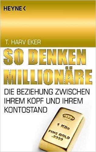 Die besten Business Bücher für Selbstständige und Unternehmer - So denken Miillionäre