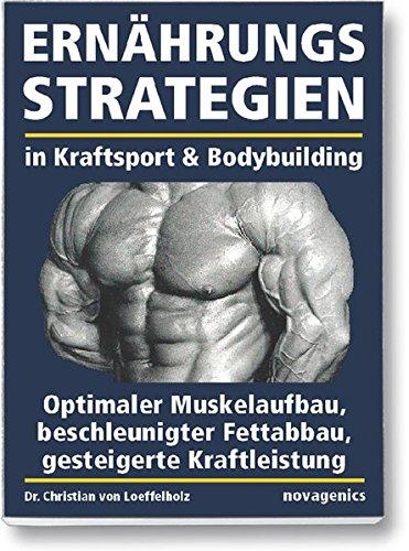 Die besten Fitness Kraftsport und bodybuilding Bücher - Ernährungsstrategien in Kraftsport und Bodybuilding