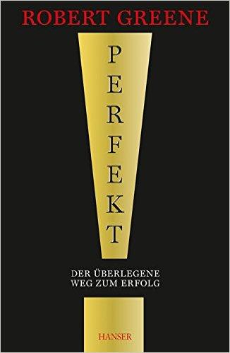 Die besten Bücher für Männer - Perfekt! Der überlegene Weg zum Erfolg