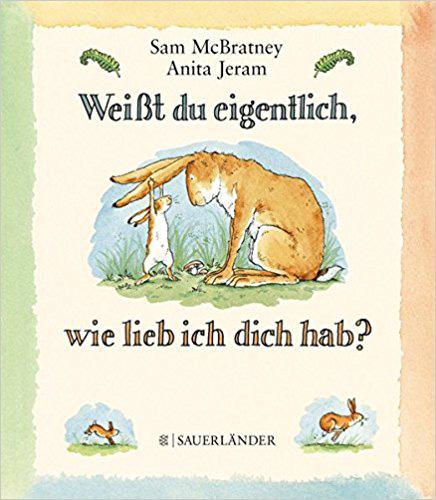 Weißt Du eigentliich wie lieb ich dich hab - Bestseller Kinderbücher