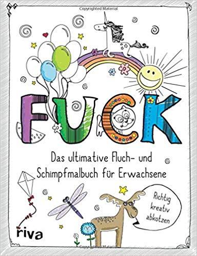 Bestseller 2018 - Fuck - Das ultimative Fluch- und Schimpfbuch